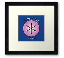 E Pluribus Anus! Framed Print