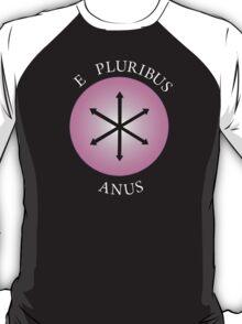 E Pluribus Anus! T-Shirt