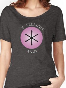 E Pluribus Anus! Women's Relaxed Fit T-Shirt
