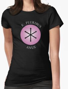 E Pluribus Anus! Womens Fitted T-Shirt