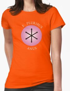 E Pluribus Anus! Womens Fitted T-Shirt