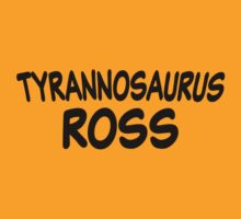 Tyrannosaurus Ross by rywhal