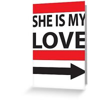 She is My Love Greeting Card