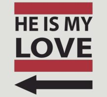 He is My Love  by mccdesign