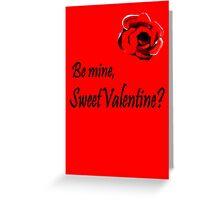 Be Mine, Sweet Valentine? Greeting Card