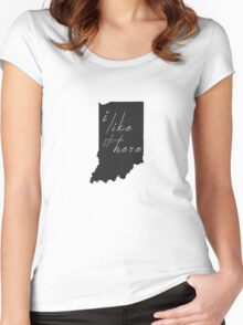 I Like it Here Indiana Women's Fitted Scoop T-Shirt