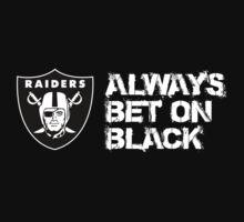 Oakland Raiders - Always Bet On Black by festrada