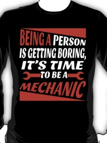 It's Time To Be A Mechanic T-Shirt