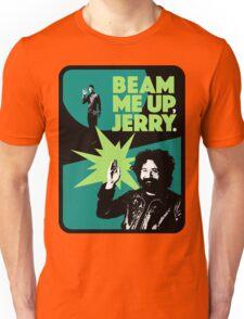 Beam me up, Jerry 2 Unisex T-Shirt
