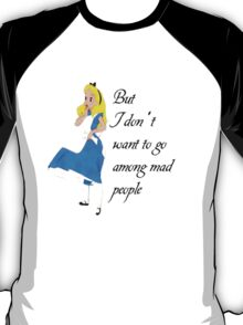Alice Amongest The Mad T-Shirt