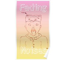 Fading Noises- Bowl Boy Poster