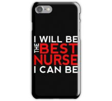 I Will Be the Best Nurse I Can Be iPhone Case/Skin