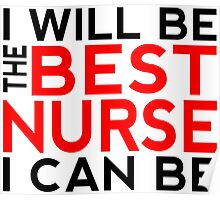 I Will Be the Best Nurse I Can Be Poster