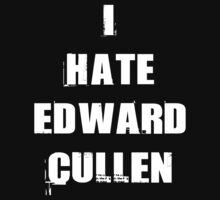 I Hate Edward Cullen by FunShirtShop