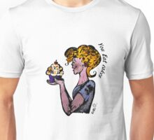 You eat cakes - Live, Love, Eat cakes Unisex T-Shirt