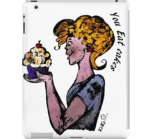 You eat cakes - Live, Love, Eat cakes iPad Case/Skin
