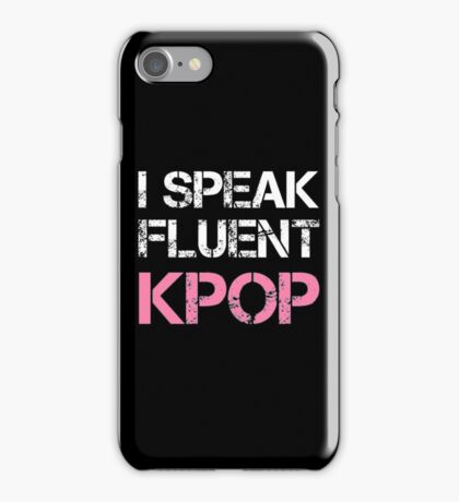 I SPEAK FLUENT KPOP - BLACK iPhone Case/Skin