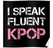 I SPEAK FLUENT KPOP - BLACK Poster
