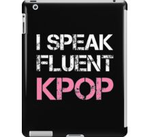 I SPEAK FLUENT KPOP - BLACK iPad Case/Skin