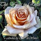 The Year in Roses Calendar by RC deWinter