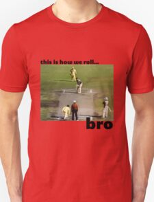 This is how we roll, bro T-Shirt