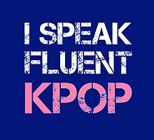 I SPEAK FLUENT KPOP - BLUE by Kpop Seoul Shop