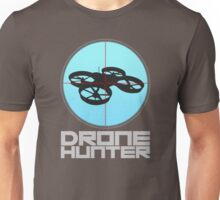 Drone Hunter Unisex T-Shirt