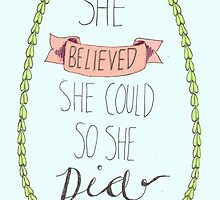She believed she could so she did by lilliesandroses
