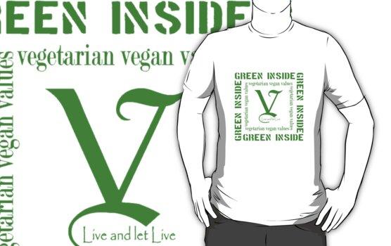 Green Inside...Vegetarian Vegan Values  by montdragon