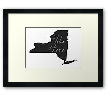 I Like it Here New York Framed Print