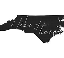 I Like it Here North Carolina by surgedesigns