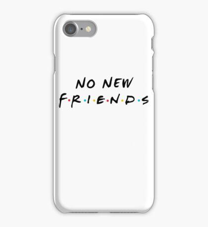 No New Friends iPhone Case/Skin