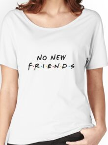 No New Friends Women's Relaxed Fit T-Shirt
