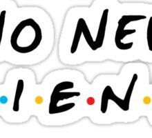 No New Friends Sticker