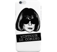 Wintour Is Coming iPhone Case/Skin