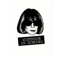 Wintour Is Coming Art Print