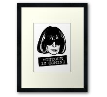 Wintour Is Coming Framed Print