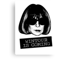 Wintour Is Coming Canvas Print