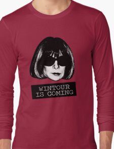 Wintour Is Coming Long Sleeve T-Shirt