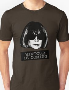 Wintour Is Coming Unisex T-Shirt