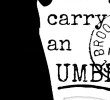 I Always Carry an Umbrella Sticker