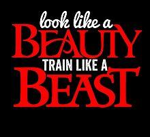 look like a beauty train like a beast by teeshoppy