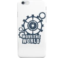 Move the World. From TeeSnaps iPhone Case/Skin
