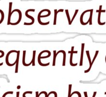 Accurate observation or cynicism... (Amazing Sayings) Sticker