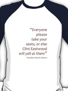 Clint Eastwood yelling at seats... (Amazing Sayings) T-Shirt