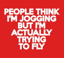 People think I'm jogging but I'm actually trying to fly Kids Clothes