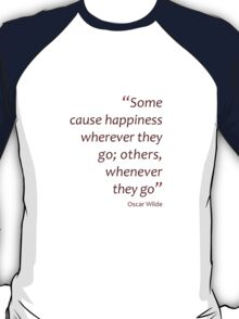 Happiness - wherever or whenever... (Amazing Sayings) T-Shirt