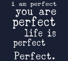 i am perfect you are perfect white text  Baby Tee