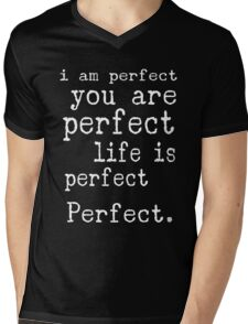 i am perfect you are perfect white text  Mens V-Neck T-Shirt