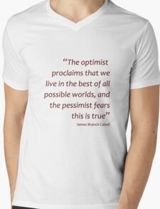 Optimism and pessimism... (Amazing Sayings) Mens V-Neck T-Shirt